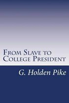 From Slave to College President