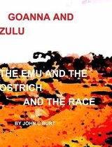 Goanna and Zulu The Emu and the Ostrich And The Race