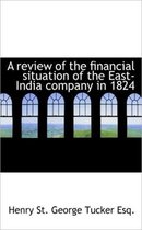A Review of the Financial Situation of the East-India Company in 1824