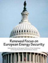 Renewed Focus on European Energy Security