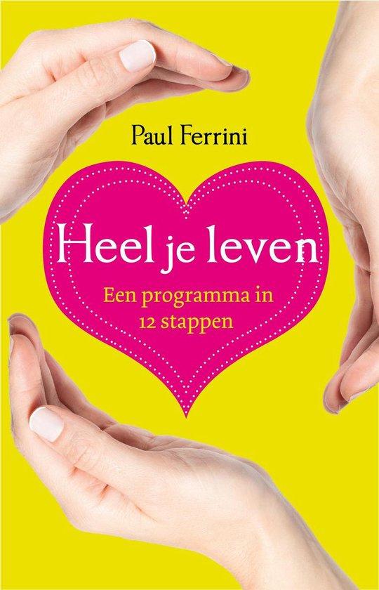 Heel je leven - Paul Ferrini  