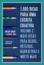 1.000 Dicas para uma Escrita Criativa, Volume 2: Mais dicas para blogs, roteiros, narrativas e muito mais