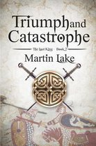 Triumph and Catastrophe