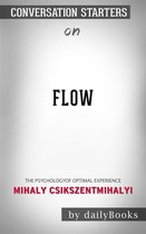 Flow: The Psychology of Optimal Experience by Mihaly Csikszentmihalyi | Conversation Starters