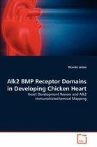 Alk2 BMP Receptor Domains in Developing Chicken Heart