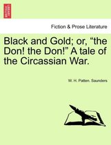 Omslag Black and Gold; Or, the Don! the Don! a Tale of the Circassian War. Vol. I.