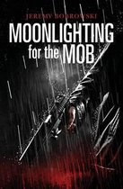 Moonlighting for the Mob