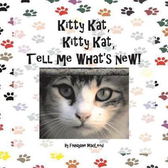 Kitty Kat, Kitty Kat, Tell Me What's New!