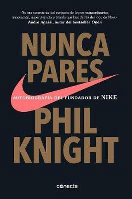 Boek cover Nunca pares: Autobiografia del fundador de Nike / Shoe Dog van Phil Knight (Paperback)