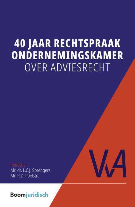 Vereniging voor Arbeidsrecht (VvA) 46 - 40 jaar rechtspraak Ondernemingskamer over adviesrecht - none |