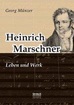 Heinrich Marschner. Leben Und Werk