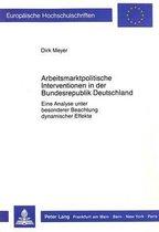 Arbeitsmarktpolitische Interventionen in Der Bundesrepublik Deutschland