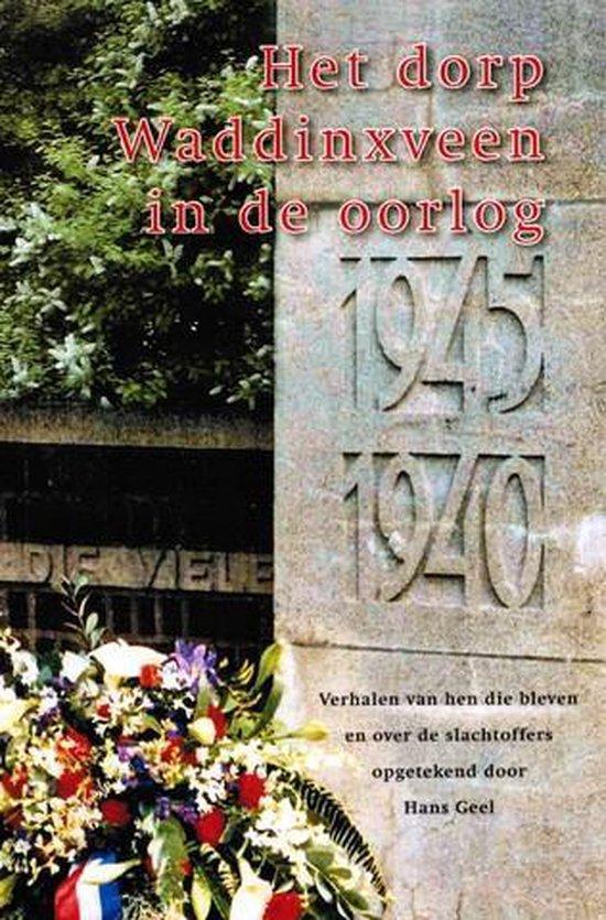 Het Dorp Waddinxveen in de oorlog 1940-1945 - none |