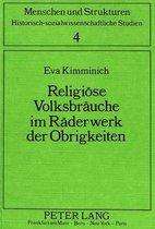 Religioese Volksbraeuche Im Raederwerk Der Obrigkeiten