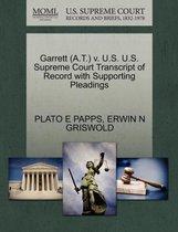 Garrett (A.T.) V. U.S. U.S. Supreme Court Transcript of Record with Supporting Pleadings