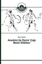 Anadolu'da Demir CA Metal Silahlar