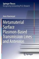 Metamaterial Surface Plasmon-Based Transmission Lines and Antennas