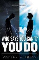 Boek cover Who Says You Cant? YOU DO van Daniel Chidiac