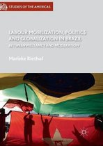 Labour Mobilization, Politics and Globalization in Brazil
