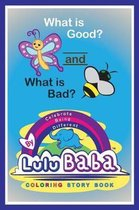 What Is Good? -And- What Is Bad?