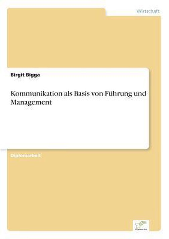 Kommunikation als Basis von Fuhrung und Management