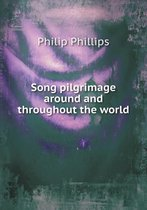 Song Pilgrimage Around and Throughout the World