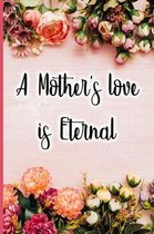 A Mother's Love Is Eternal
