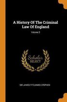 A History of the Criminal Law of England; Volume 3