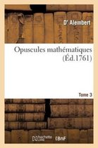 Opuscules Mathematiques. Tome 3