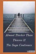 Kelly Family Chronicles Presents- Almost Thicker Than Thieves II