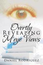 Overtly Revealing m'Eye Views