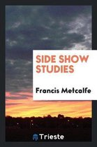 Side Show Studies