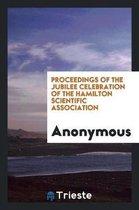 Proceedings of the Jubilee Celebration of the Hamilton Scientific Association