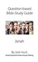 Boek cover Question-based Bible Study Guide -- Jonah van Josh Hunt