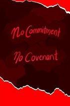 No Commitment No Covenant