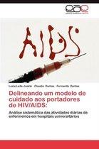 Delineando Um Modelo de Cuidado Aos Portadores de HIV/AIDS
