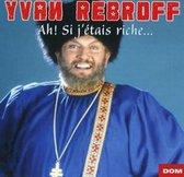 Ivan Rebroff - Ah! Si J Etais Riche