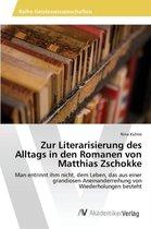 Zur Literarisierung Des Alltags in Den Romanen Von Matthias Zschokke