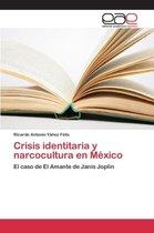 Crisis Identitaria y Narcocultura En Mexico
