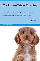Cockapoo Tricks Training Cockapoo Tricks & Games Training Tracker & Workbook. Includes