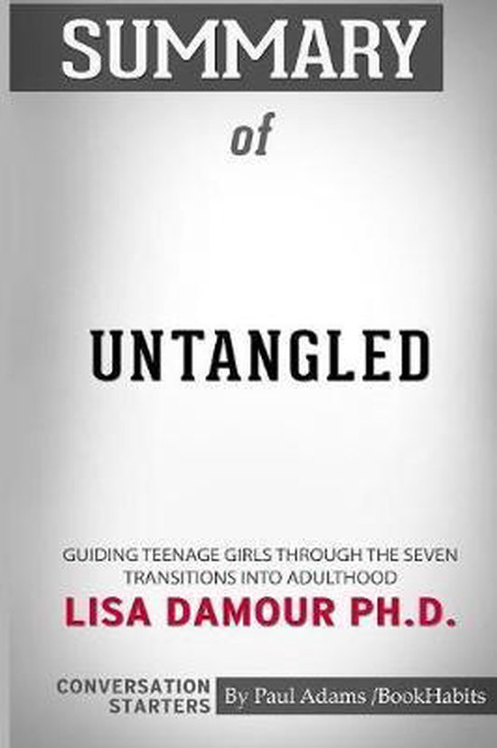 Summary of Untangled by Lisa Damour