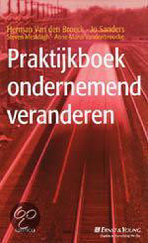 Praktijkboek Ondernemend Veranderen - Herman van den Broeck | Fthsonline.com