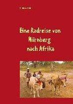 Eine Radreise von Nurnberg nach Afrika
