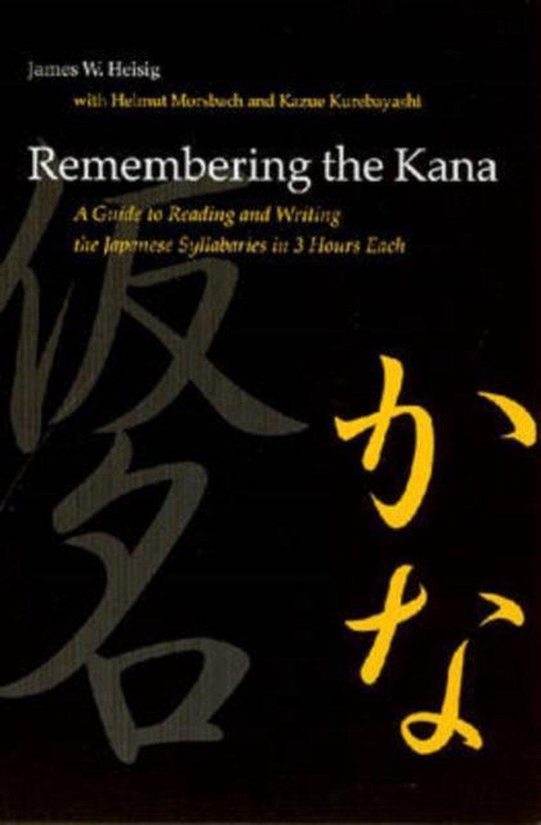 Remembering the Kana - James W. Heisig