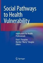 Social Pathways to Health Vulnerability