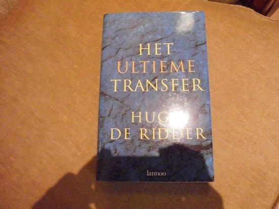 Het ultieme transfer - Hugo de Ridder |