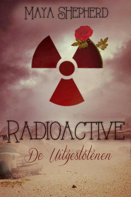 Radioactive, De Uitgestotenen - Maya Shepherd |