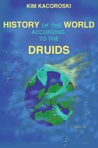 The History of the World According to the Druids