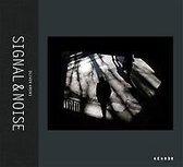 Signal & Rauschen / Signal & Noise