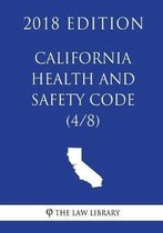 California Health and Safety Code (4/8) (2018 Edition)